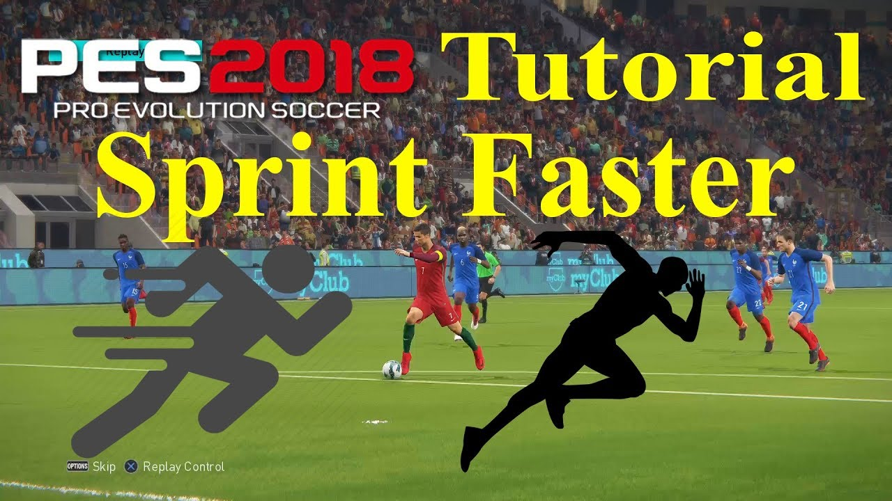 PES 2018 Tutorial - Sprint Faster - More Speed