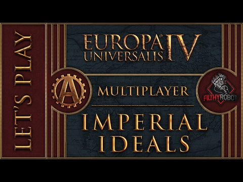 [EU4][MP] Imperial Ideals Part 24 - Europa Universalis 4 Multiplayer Rights of Man [Team] Lets Play