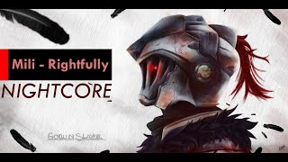 Nightcore Goblin Slayer OP Full SONG [ Mili - Rightfully ]