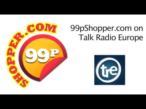 99p Shopper On Talk Radio Europe