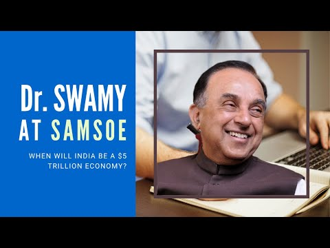 dr-swamy-at-samsoe-on-when-india-will-be-a-5-trillion-economy
