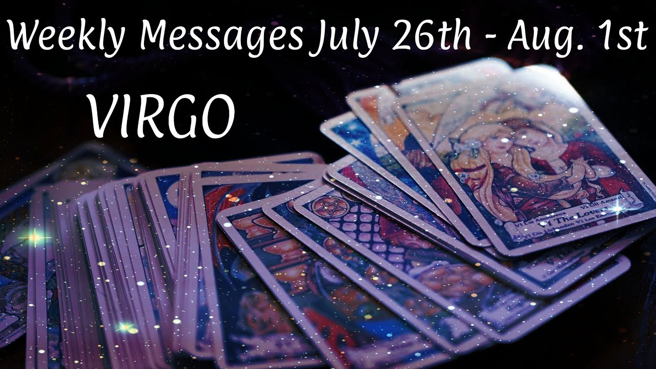 ♍️Virgo ~ The Beginning Of Better For Virgo! ~ Weekly July 26th - Aug. 1st