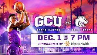 GCU Men's Basketball vs. Boise State Dec 1, 2018