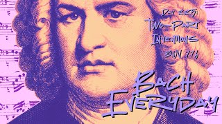 Bach Everyday 335: No. 3 in D Major BWV 774 from Two-Part Inventions