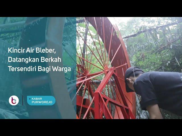 Kincir Air Bleber, Datangkan Berkah Tersendiri Bagi Warga