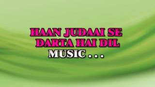 HAAN JUDAAI SE DARTA HAI DIL - KAREEB - ORIGINAL VIDEO LYRICS KARAOKE