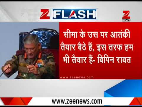 Surgical strike can be done again, says Army chief Bipin Rawat