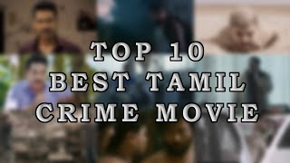 Top 10 Best Tamil Crime Movie Till 2018 | Top List #1