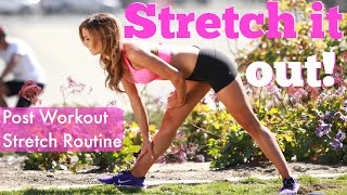 How To Stretch | Full Body Post Workout Stretches