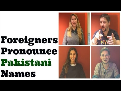 Can You pronounce Pakistani names ?