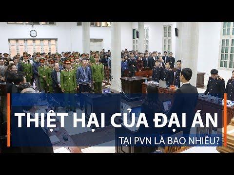 Thiệt hại của Đại án tại PVN là bao nhiêu? | VTC1
