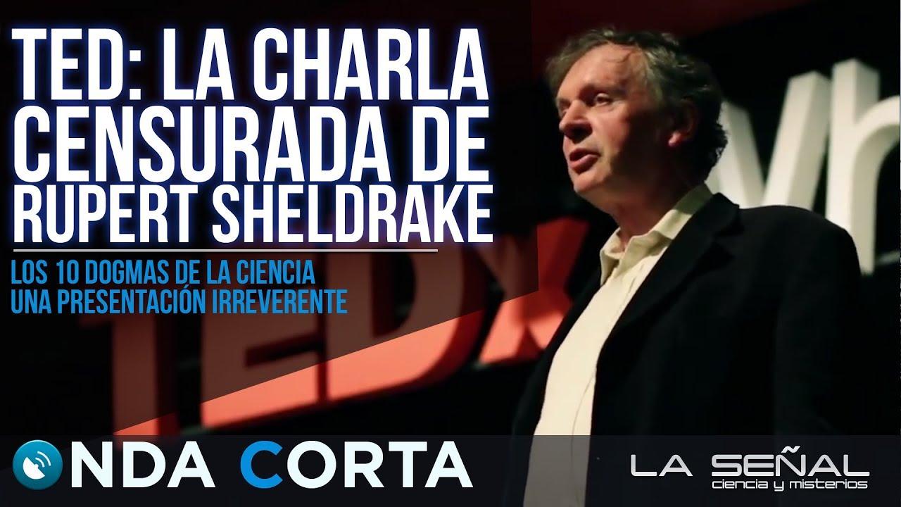 Dogmas de la Ciencia: el video ELIMINADO por TED | Rupert Sheldrake en español | ONDA CORTA