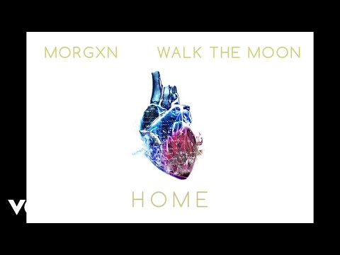 morgxn  home ft WALK THE MOON