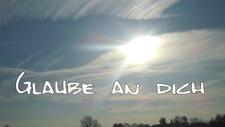 Mutmachlied Glaube An Dich Durchhaltelied Für Kinder Und Erwachsene Kinderlieder Von Thomas Koppe