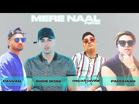 Shide Boss - Mere Naal - Pavvan x Oscar Divine x Pardhaan (All Star Remix)