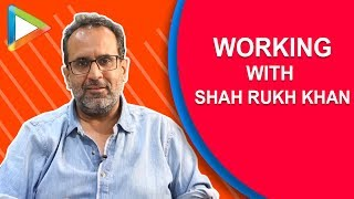 Shah Rukh Khan is a very Hungry actor | Aanand L Rai Interview | ZERO