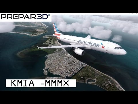 [P3D] Miami KMIA - Mexico City MMMX | AA1303 | A320 | Full Flight (HD)