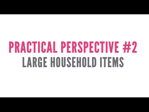 Practical Perspective #2: Large Household Items (Furniture)