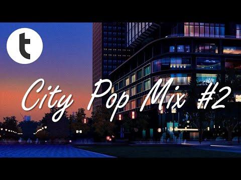 Next-gen City Pop Mix #2 - 次世代シティポップ2020 #2