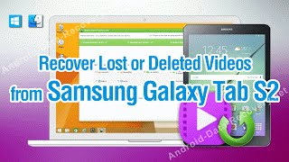 How to Recover Lost or Deleted Videos from Samsung Galaxy Tab S2
