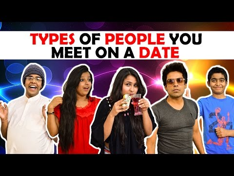 Types of People you meet on a Date | The...