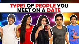 Types of People you meet on a Date | The Half-Ticket Shows