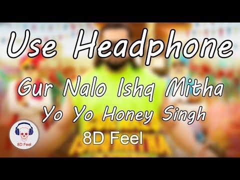 use-headphone-|-gur-nalo-ishq-mitha---yo-yo-honey-&-malkit-singh|-8d-audio-with-8d-feel