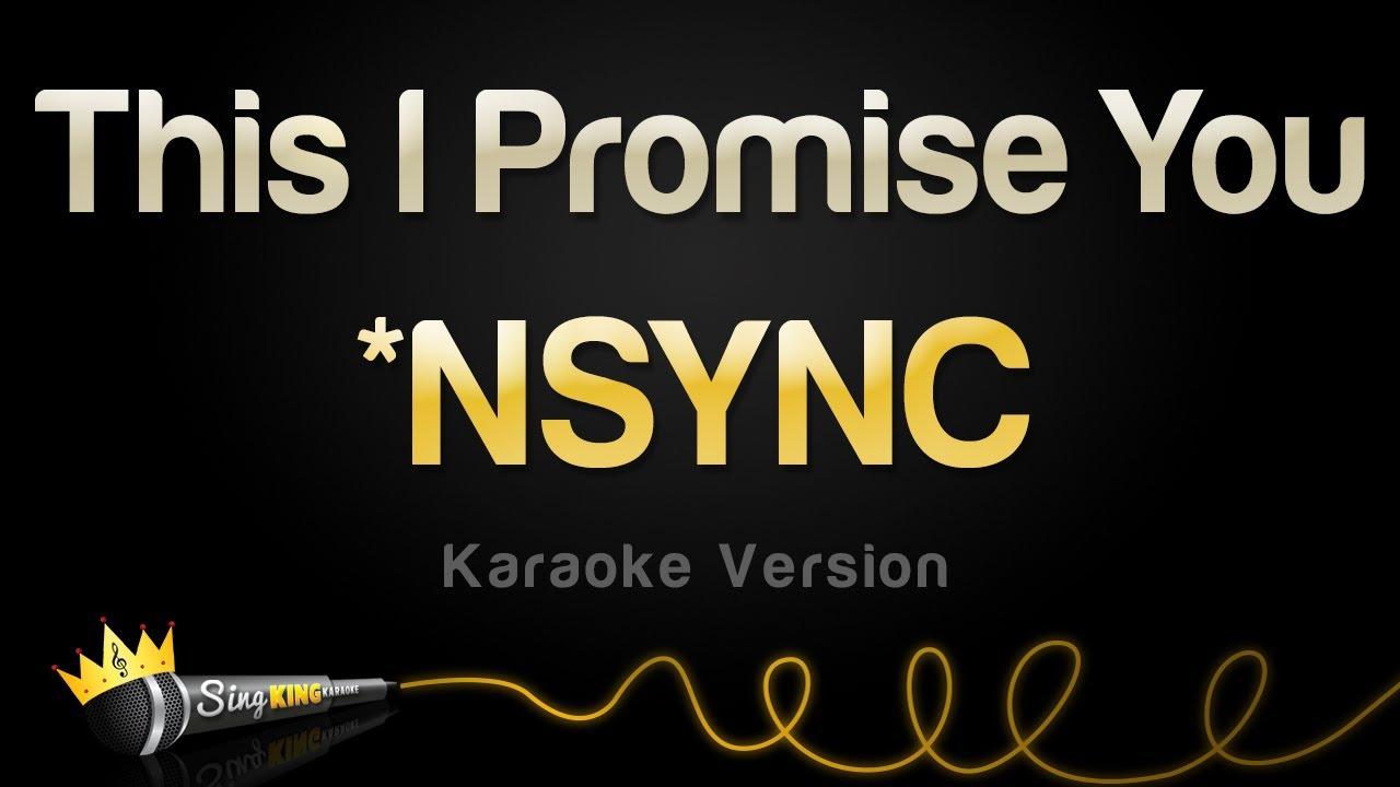 *NYSNC - This I Promise You (Karaoke Version)