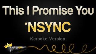 *NSYNC - This I Promise You (Karaoke Version)
