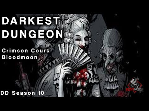 Darkest Dungeon - Crimson Court Bloodmoon Week 18 (Courtyard Mission 1)