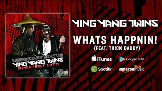 Repeat youtube video Ying Yang Twins - Whats Happnin! (Feat. Trick Daddy)