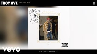 Download Troy Ave - Just Cookin (Audio) MP3 song and Music Video