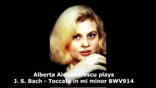 Alberta Alexandrescu plays Johann Sebastian Bach - Toccata in mi minor BWV 914