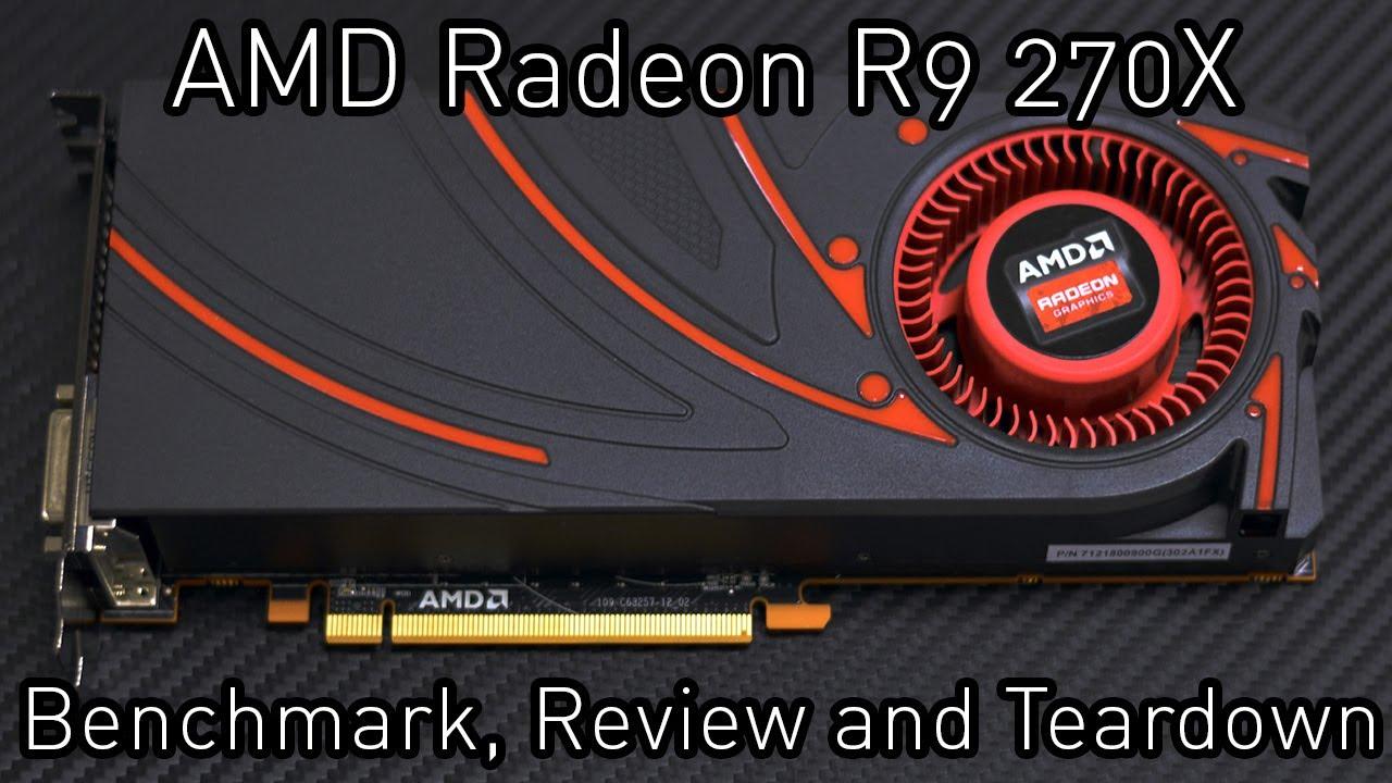AMD Radeon R9 270X: Benchmarks Review and Teardown
