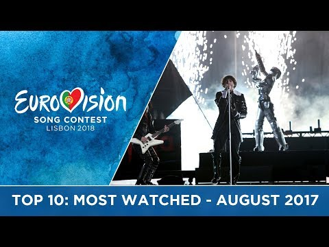 TOP 10: Most watched in August 2017 - Eurovision Song Contest