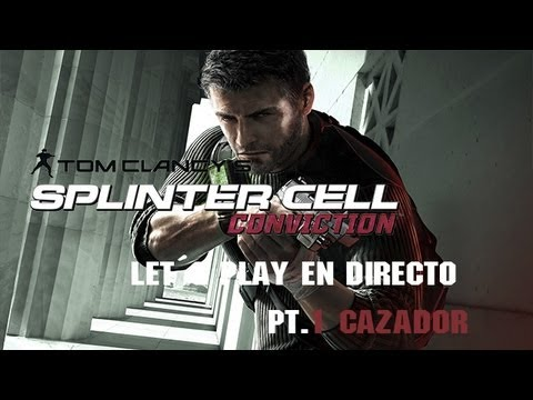 Splinter Cell Conviction | Let´s play en directo PT.1 | Cazador | Tom Clancy´s saga