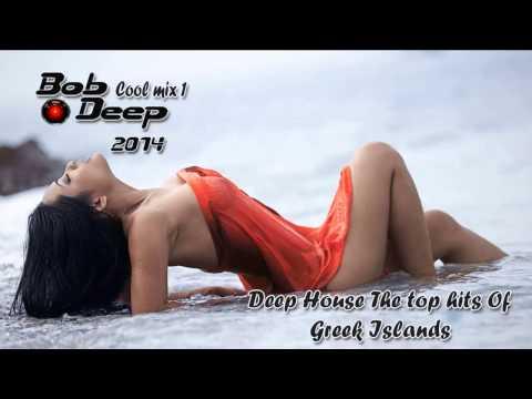 Deep House Summer 2014 Greek Islands Beach Bars&Party crete,Kos.Zakynthos,Mykonos,Bob Deep