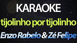 Tijolinho Por Tijolinho Karaoke Version Enzo Rabelo Z Felipe.mp3