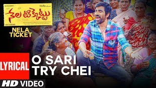 O Sari Try Chei Lyrical Song || Nela Ticket Songs || Ravi Teja, Malvika Sharma, Shakthikanth