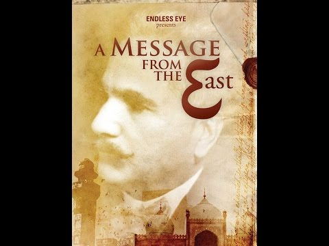A Message from the East - Full Documentary on the Life of Muhammad Iqbal