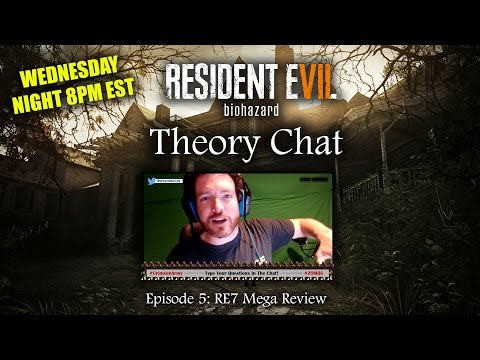 RESIDENT EVIL 7 | Theory Chat LIVE! Episode 5 - Reviewing Everything RE7