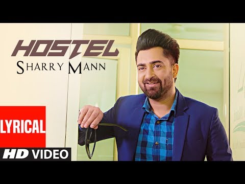 "Hostel Sharry Mann (Lyrical Video Song) | Parmish Verma | Mista Baaz | ""Punjabi Songs 2017"""