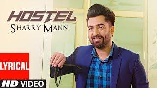"Hostel Sharry Mann (Lyrical Video Song) | Parmish Verma | Mista Baaz | ""Punjabi Songs 2017"""