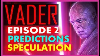 STAR WARS THEORY FAN FILM VADER EPISODE 2! PREDICTIONS!