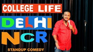 COLLEGE LIFE DELHI NCR | Stand Up Comedy by Rahul Rajput