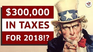 Why I'm Happy to Owe Over $300,000 in Taxes For 2018 (+ NEWS ON GOVERNMENT SHUTDOWN)
