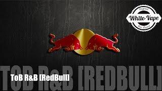 ToB R&B [RedBull] Recensione Mastersvap
