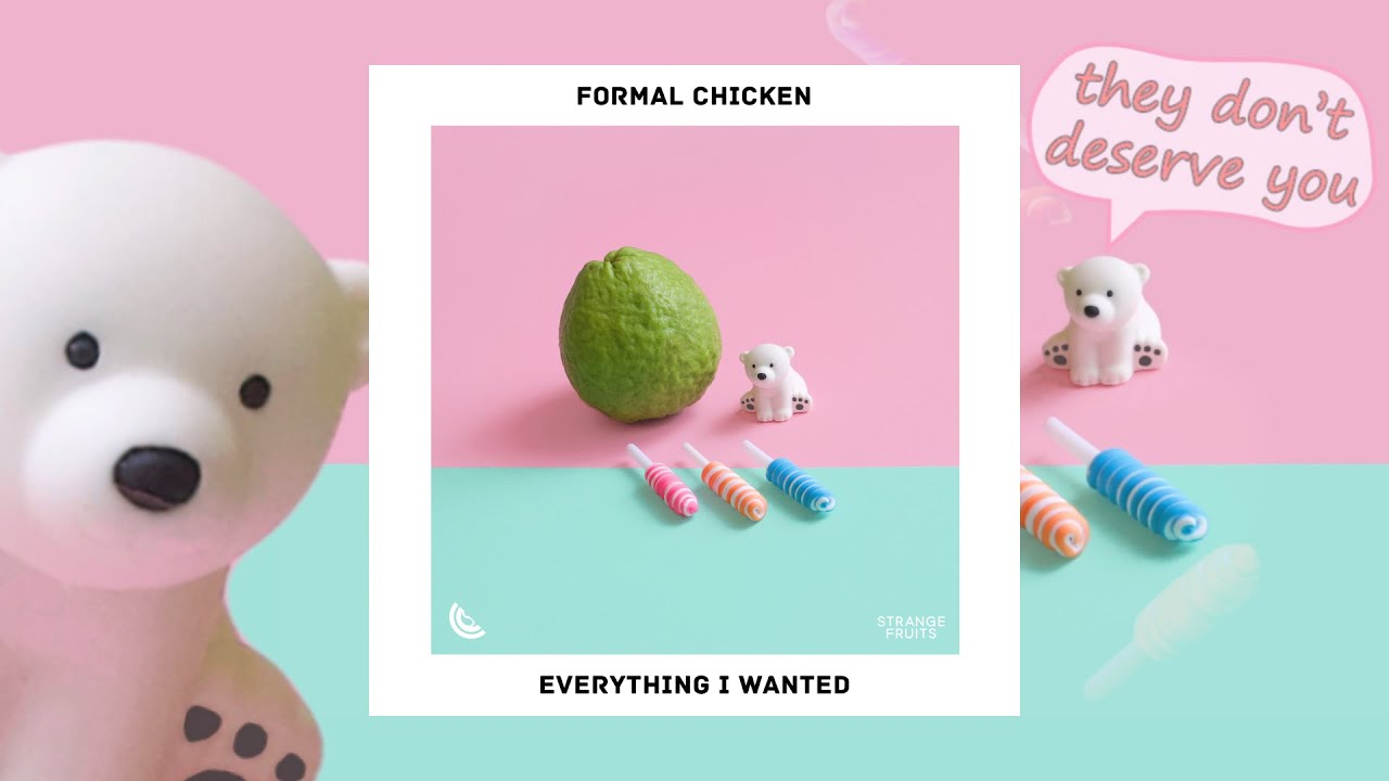 Formal Chicken - Everything I Wanted