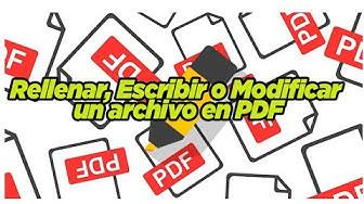Como Rellenar, Escribir, o Modificar un archivo en PDF