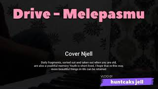 Drive - Melepasmu (Acoustic Cover by Njell)